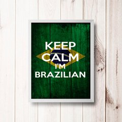 PLACA KEEP CALM I'M BRAZILIAN - comprar online