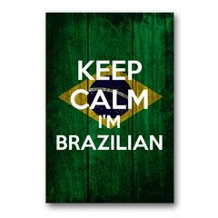 PLACA KEEP CALM I'M BRAZILIAN