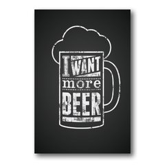 PLACA I WANT MORE BEER