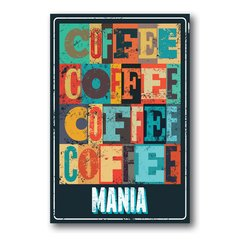 PLACA COFFEE MANIA