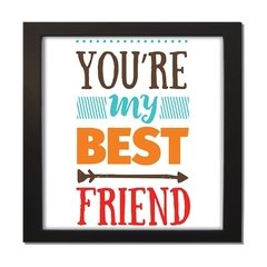 QUADRO FRASE YOU'RE MY BEST...