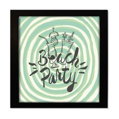 QUADRO FRASE BEACH PARTY