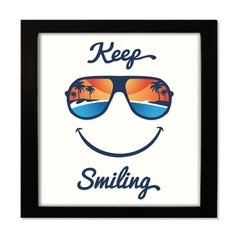 QUADRO FRASE KEEP SMILING