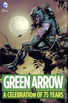 Green Arrow A Celebration 75 Years Hc Inglés