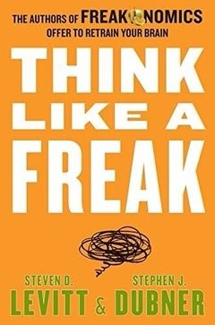Think Like A Freak Inglés Freakonomics