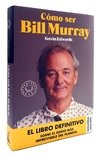 COMO SER BILL MURRAY - Gavin Edwards