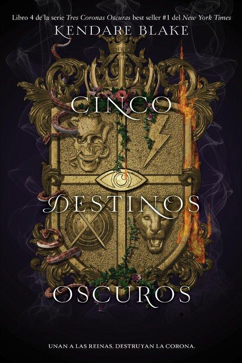 Cinco destinos oscuros - Cuarto libro de la saga Tres Coronas ...