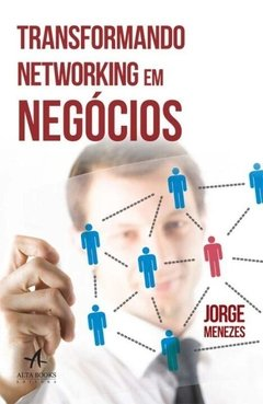 Transformando Networking em Negocios