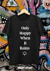 Remera Only Happy When It Rains