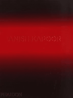 ANISH KAPOOR - DAVID ANFAM - PHAIDON