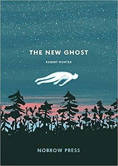 THE NEW GHOST - ROBERT HUNTER - NOBROW PRESS