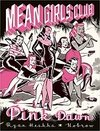 MEAN GIRLS CLUB: PINK DOWN  - RYAN HESHKA - NOBROW