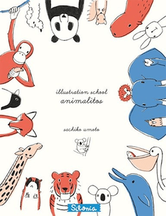 ILLUSTRATION SCHOOL: ANIMALITOS - SACHIKO UMOTO - SILONIA