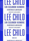 SIN SEGUNDO NOMBRE. 10 HISTORIAS DE JACK REACHER - LEE CHILD - BLATT & RÍOS