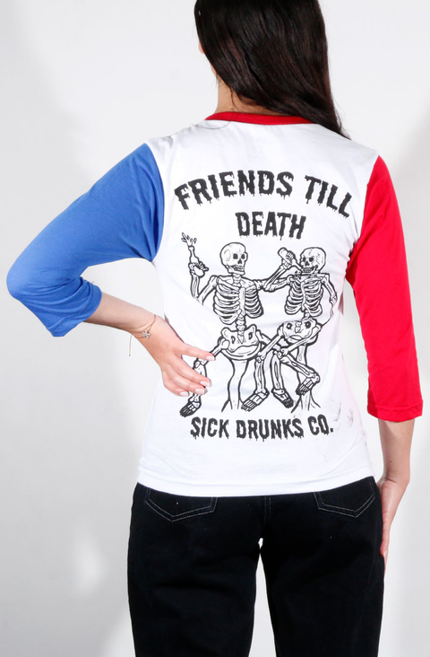 Sick Drunks Camiseta 3/4 Friends Till Death