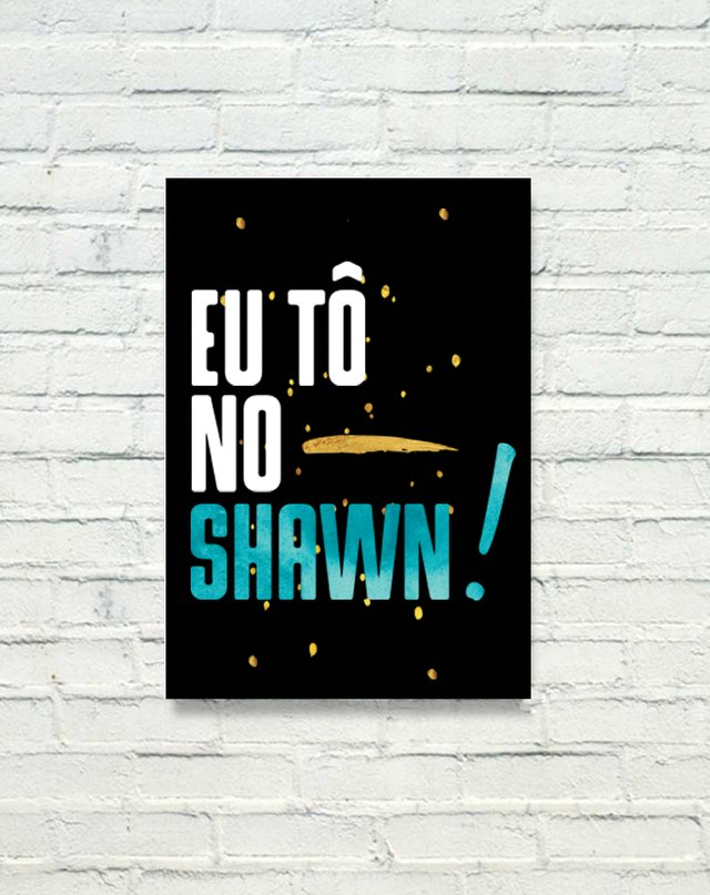 PLACA DECORATIVA - EU TÔ NO SHAWN! - comprar online