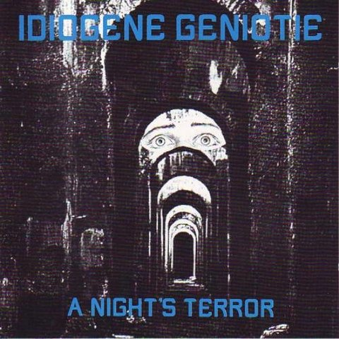 IDIOGENE GENIOTIE - A NIGHT´S TERROR (CD)
