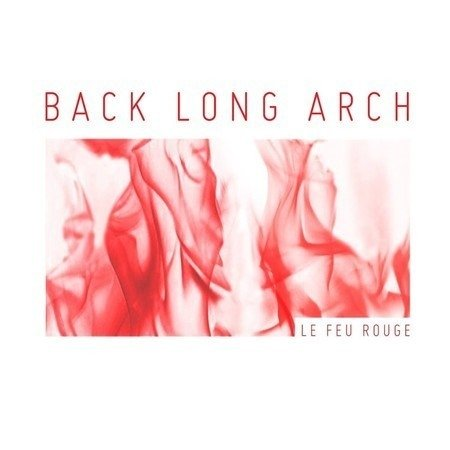 BACK LONG ARCH - LE FEU ROUGE (CD)