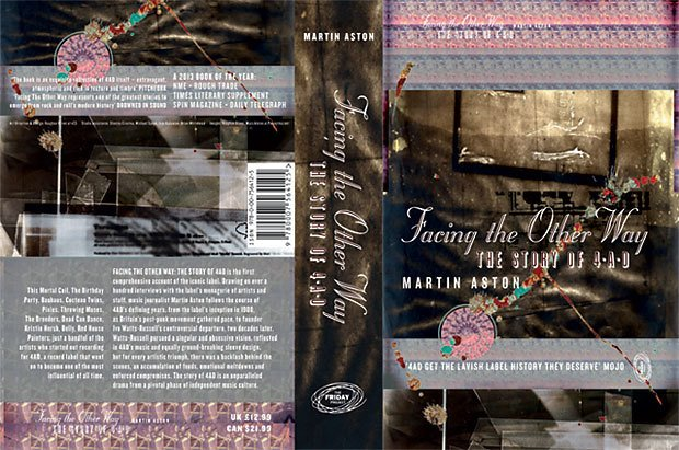 LIVRO - 4AD - FACING THE OTHER WAY - THE STORY OF 4AD BY MARTIN ASTON (BOOK) - comprar online