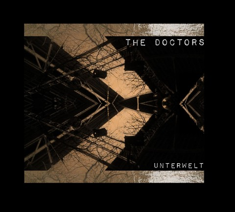 THE DOCTORS - UNTERWELT (CD)