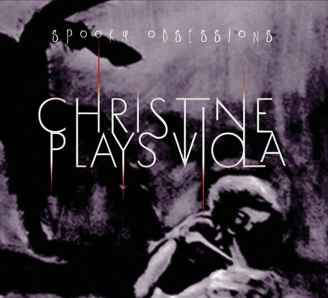 CHRISTINE PLAYS VIOLA - SPOOKY OBSESSIONS (CD)