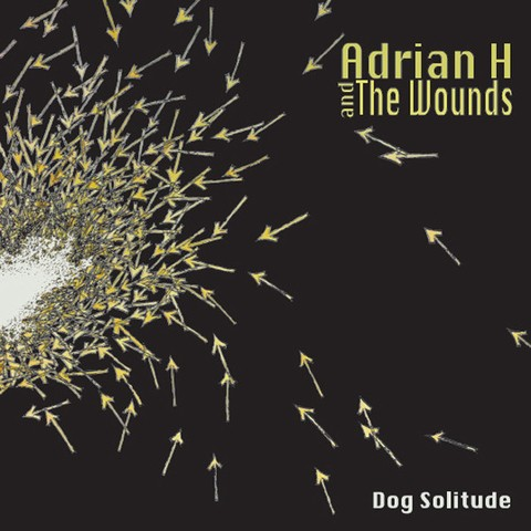 Adrian H And The Wounds ‎– Dog Solitude