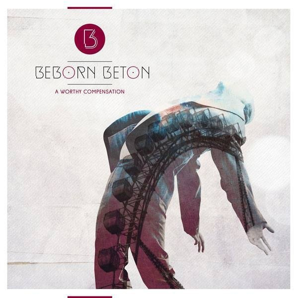 Beborn Beton ?- A Worthy COMPENSATION (CD 2015)