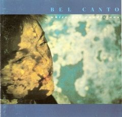 Bel Canto ?- White-Out Conditions (CD RARIDADE)
