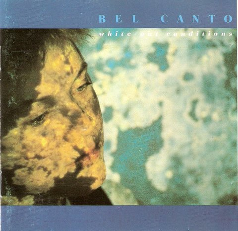 Bel Canto ‎– White-Out Conditions (CD RARIDADE)