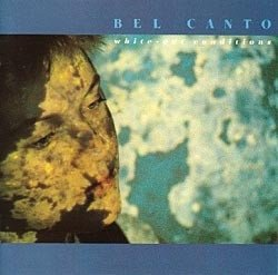 Bel Canto ?- White-Out Conditions (VINIL RARIDADE)