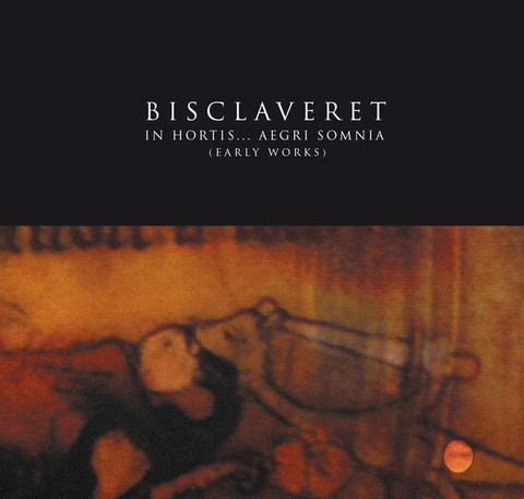Bisclaveret ‎– in hortis... aegri somnia (EARLY WORKS) (CD)