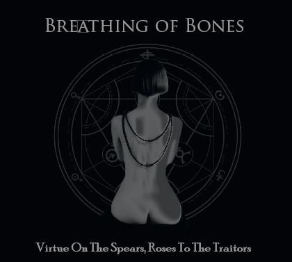 Breathing Of Bones ‎– Virtue On The Spears, ROSES TO THE TRAITORS (CD)