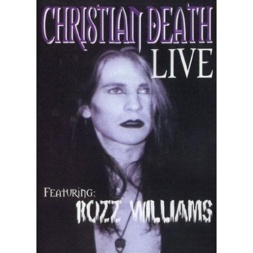 Christian Death featuring Rozz Williams ?- Live (DVD)
