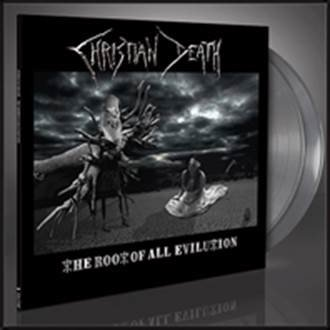 christian death - the root of all evilution (VINIL CINZA | EDIÇÃO LIMITADA | 250 CÓPIAS)