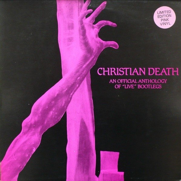 Christian Death - An official Anthology of Live Bootlegs (vinil)