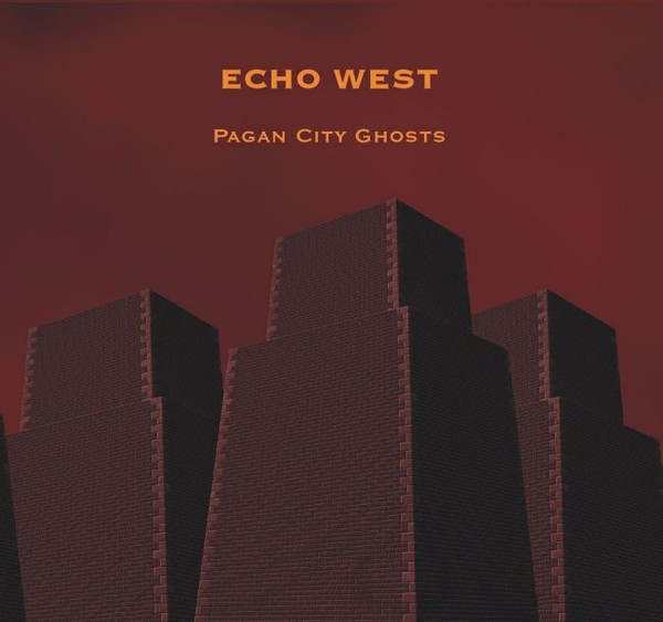 Echo West ?- pagan city ghosts (cd)
