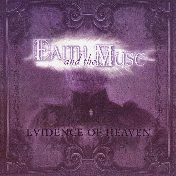 Faith and the Muse ?- EVIDENCE OF HEAVEN (CD)