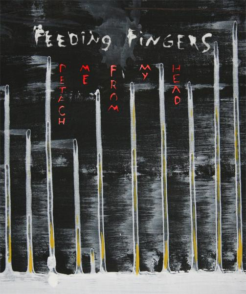 FEEDING FINGERS?- DETACH me from my head (cd)