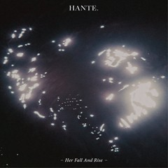 HANTE. - HER FALL AND RISE (CD)