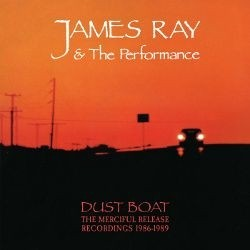 JAMES RAY & THE PERFORMANCE - DUST BOAT (CD)