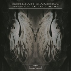 KIRLIAN CAMERA - TODESENGAL (CD)