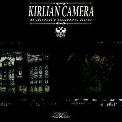 KIRLIAN CAMERA - IT DOESN´T MATTER (CD)