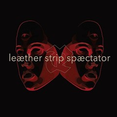 LEAETHER STRIP - SPAECTATOR (VINIL)