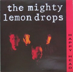THE MIGHTY LEMON DROPS - HAPPY HEAD (VINIL)