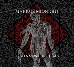 MARKUS MIDNIGHT - FIFTEEN MIDNIGHT RITUALS (CD) LANÇAMENTO 2018