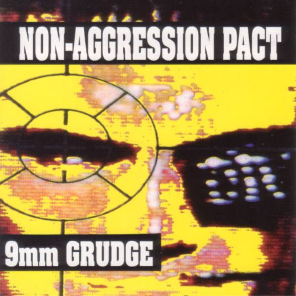 Non-Aggression Pact ?- 9mm Grudge (CD)