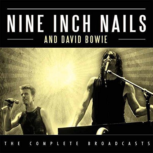 Nine Inch Nails with David Bowie ?- The Complete Broadcasts (BOX)