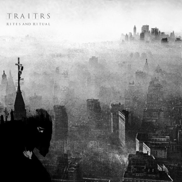 TRAITRS - RITES AND RITUAL (CD)