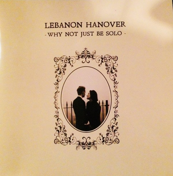 Lebanon Hanover - Why not to be Solo (VINIL)