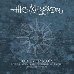 The Mission ‎– For Ever More - Live at London Shepherd's Bush Empire 27/02/08-01/03/08 (BOX)